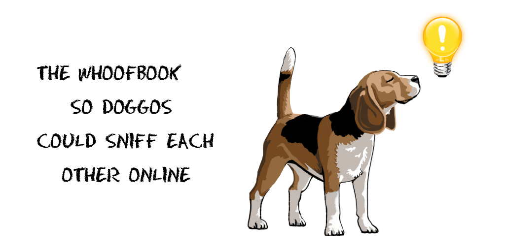 Value Proposition - The WhoofBook so doggos could sniff each other online